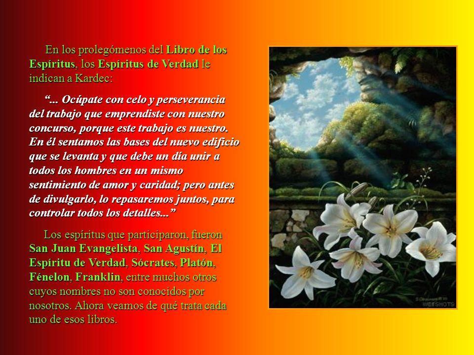 En los prolegómenos del Libro de los Espíritus, los Espíritus de Verdad le indican a Kardec:...