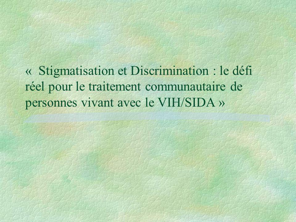 « Stigmatisation et Discrimination : le défi réel pour le traitement communautaire de personnes vivant avec le VIH/SIDA »
