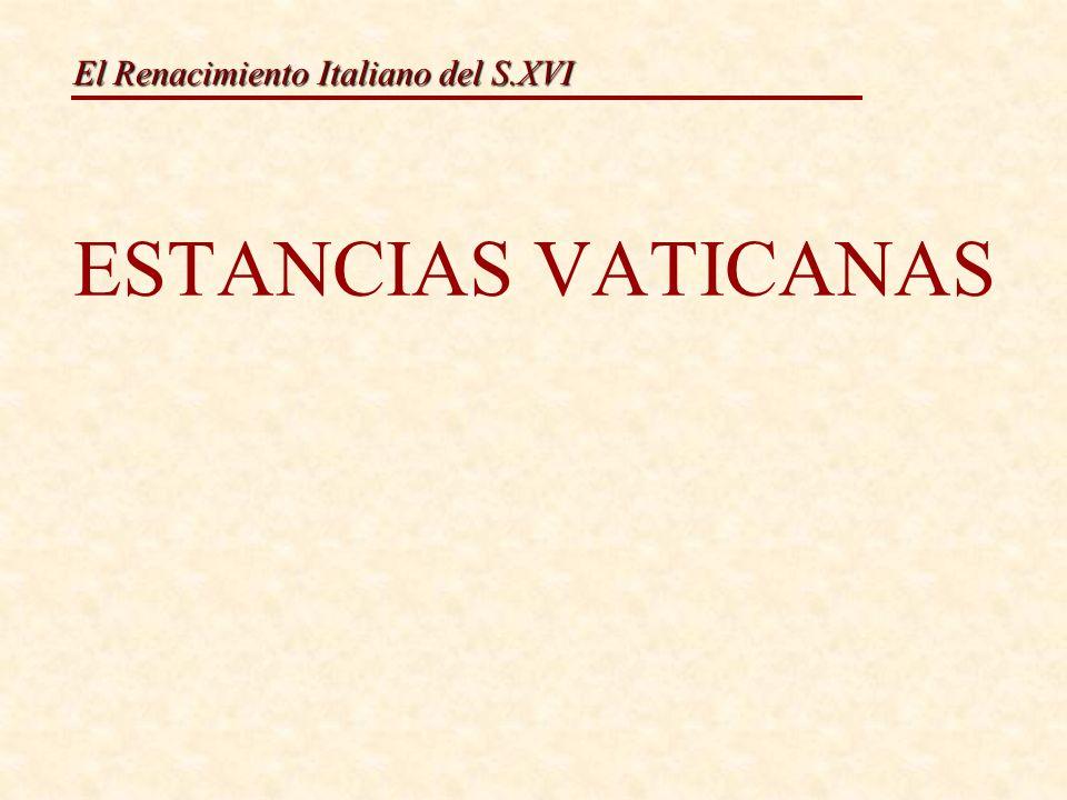 El Renacimiento Italiano del S.XVI ESTANCIAS VATICANAS