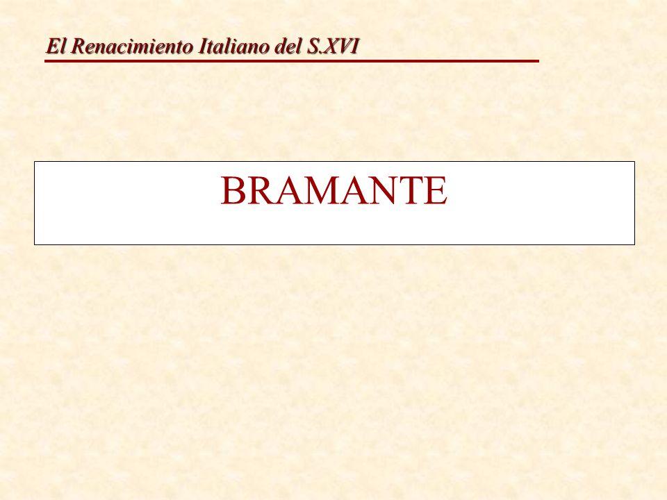 El Renacimiento Italiano del S.XVI BRAMANTE