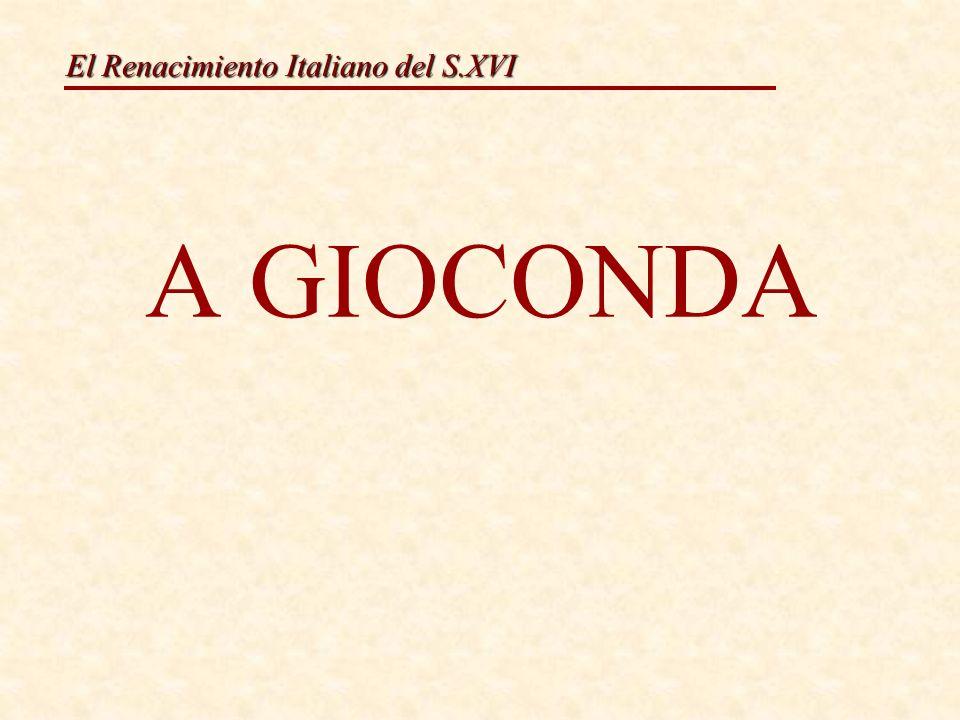 El Renacimiento Italiano del S.XVI A GIOCONDA