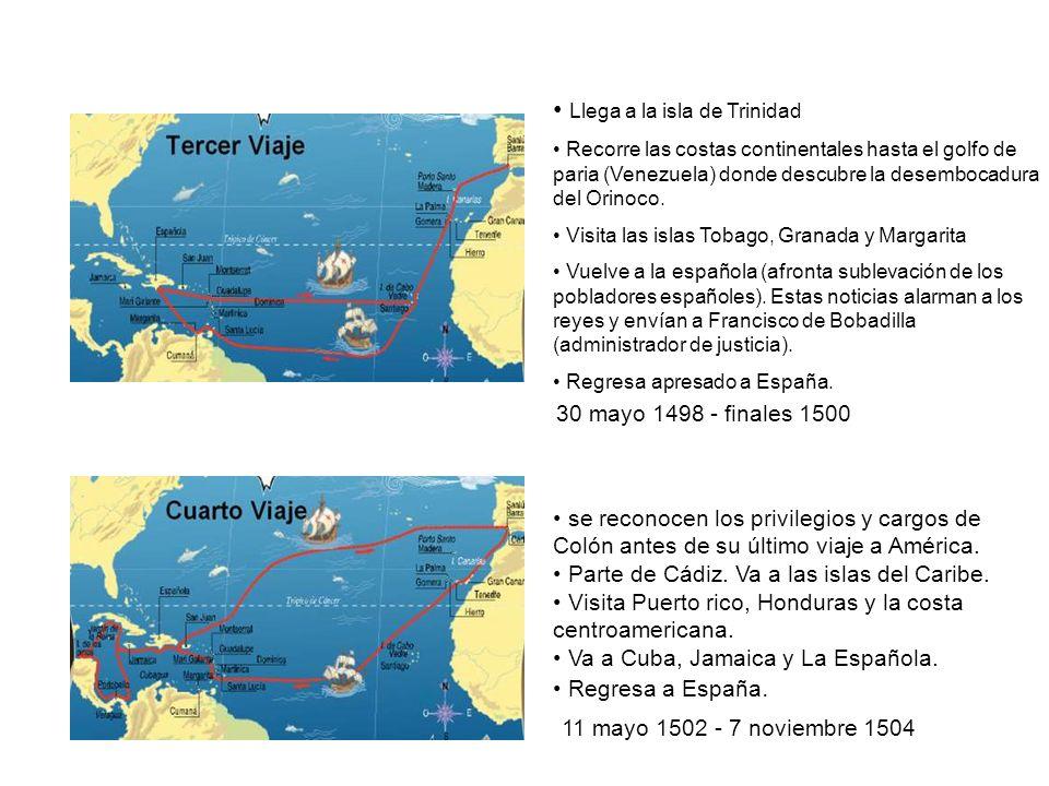Llega a la isla de Trinidad Recorre las costas continentales hasta el golfo de paria (Venezuela) donde descubre la desembocadura del Orinoco. Visita l