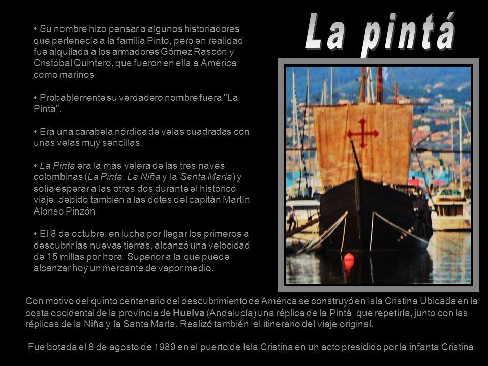 Su nombre hizo pensar a algunos historiadores que pertenecía a la familia Pinto, pero en realidad fue alquilada a los armadores Gómez Rascón y Cristób