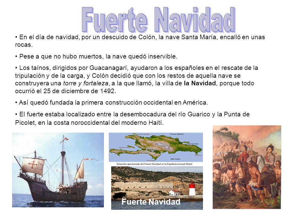 En el día de navidad, por un descuido de Colón, la nave Santa María, encalló en unas rocas. Pese a que no hubo muertos, la nave quedó inservible. Los