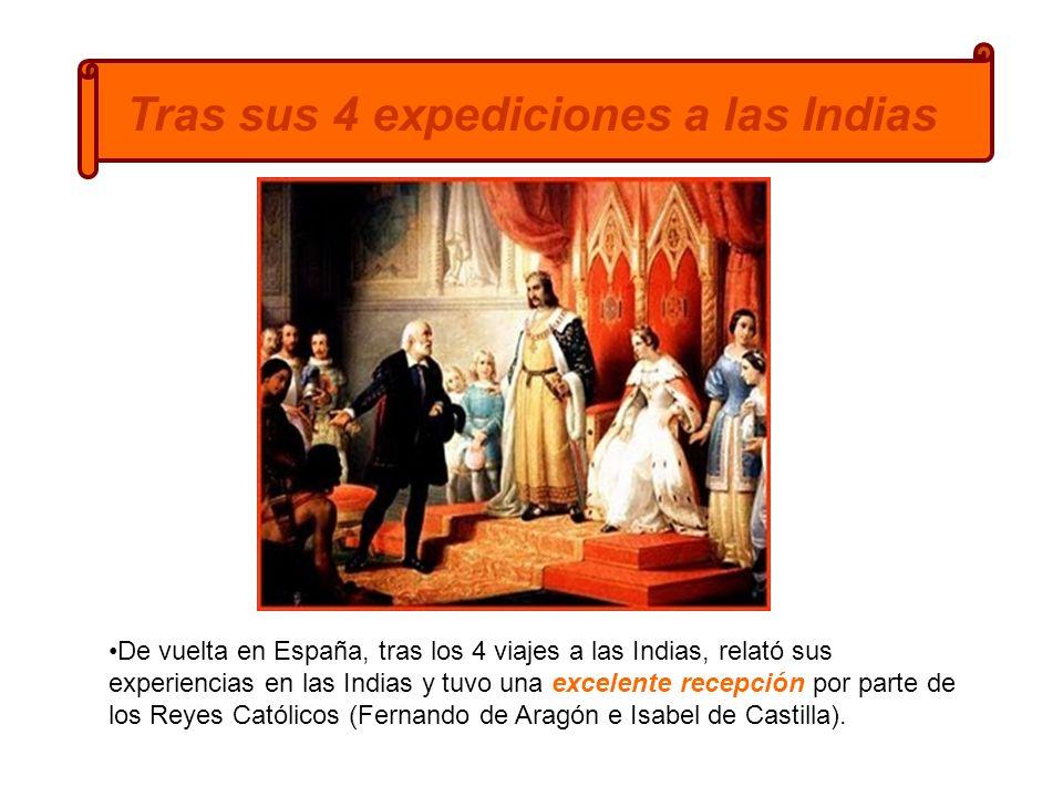 Tras sus 4 expediciones a las Indias De vuelta en España, tras los 4 viajes a las Indias, relató sus experiencias en las Indias y tuvo una excelente r