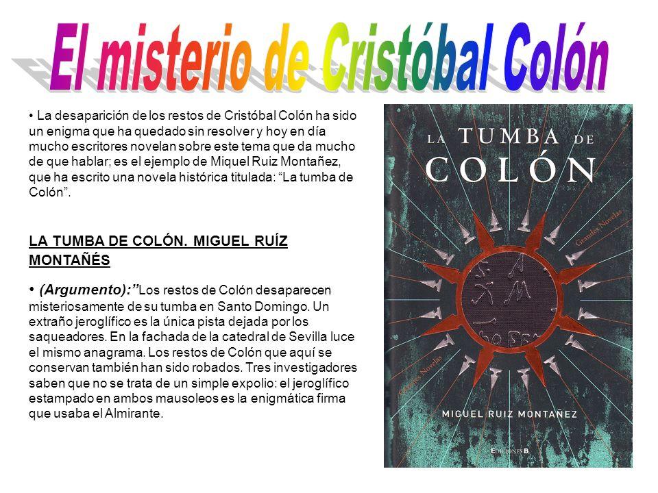 La desaparición de los restos de Cristóbal Colón ha sido un enigma que ha quedado sin resolver y hoy en día mucho escritores novelan sobre este tema q