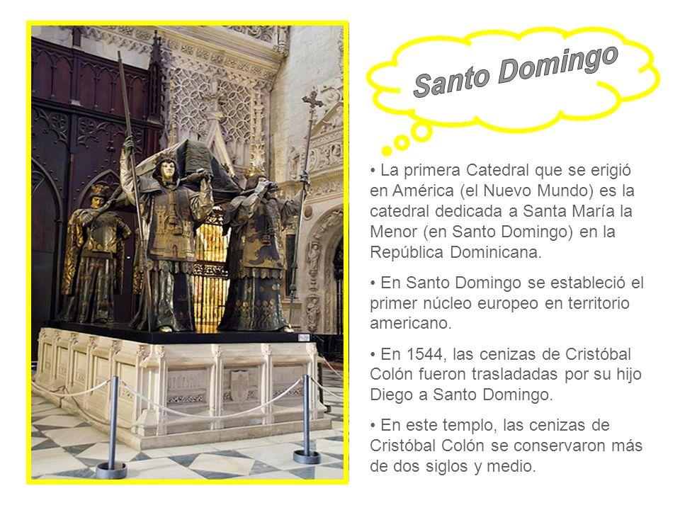 La primera Catedral que se erigió en América (el Nuevo Mundo) es la catedral dedicada a Santa María la Menor (en Santo Domingo) en la República Domini