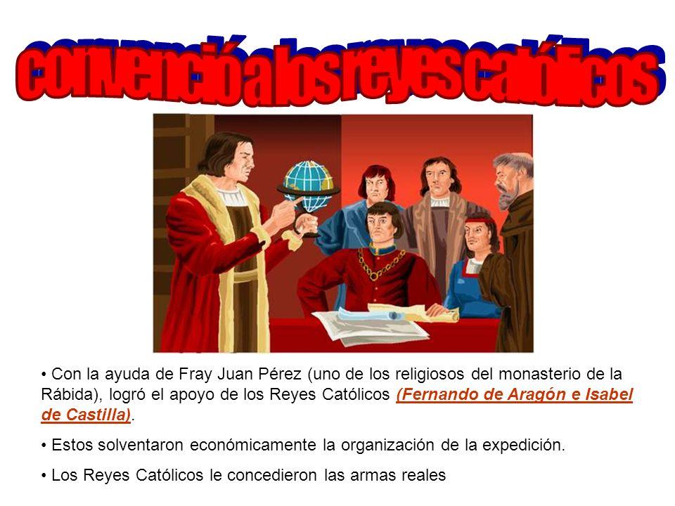 Con la ayuda de Fray Juan Pérez (uno de los religiosos del monasterio de la Rábida), logró el apoyo de los Reyes Católicos (Fernando de Aragón e Isabe