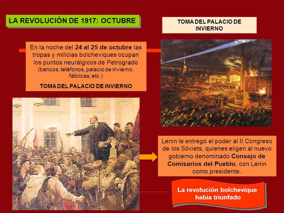 LA REVOLUCIÓN DE 1917: OCTUBRE En la noche del 24 al 25 de octubre las tropas y milicias bolcheviques ocupan los puntos neurálgicos de Petrogrado (ban