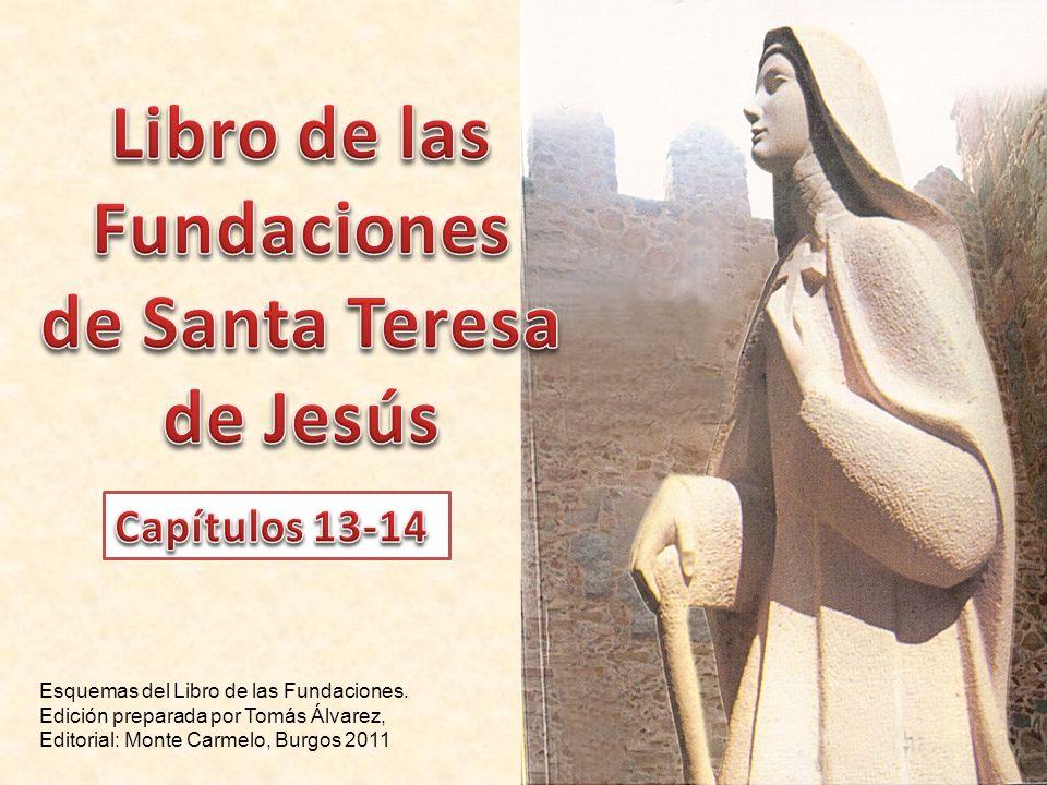 Esquemas del Libro de las Fundaciones. Edición preparada por Tomás Álvarez, Editorial: Monte Carmelo, Burgos 2011