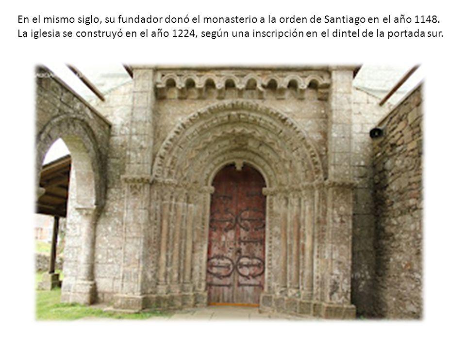 En el mismo siglo, su fundador donó el monasterio a la orden de Santiago en el año 1148. La iglesia se construyó en el año 1224, según una inscri
