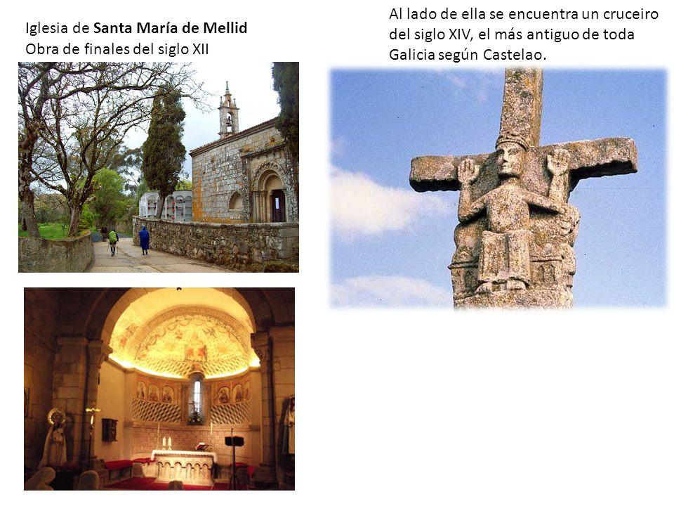 Al lado de ella se encuentra un cruceiro del siglo XIV, el más antiguo de toda Galicia según Castelao. Iglesia de Santa María de Mellid Obra de finale