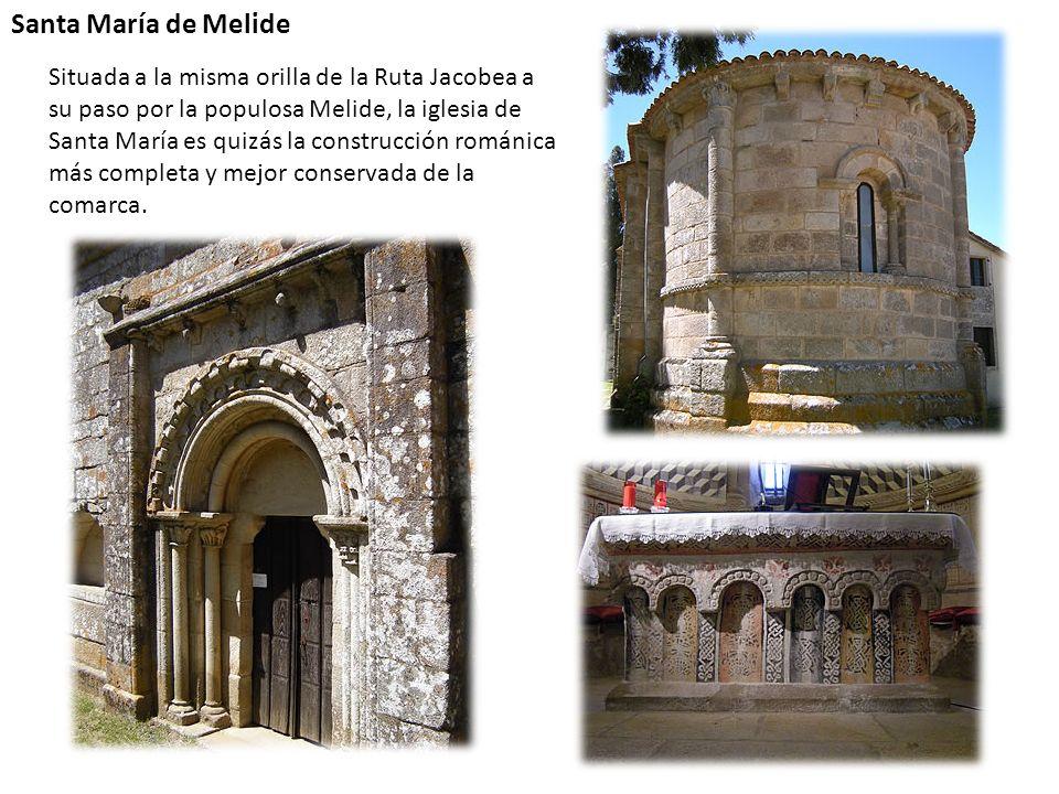 Santa María de Melide Situada a la misma orilla de la Ruta Jacobea a su paso por la populosa Melide, la iglesia de Santa María es quizás la construcci