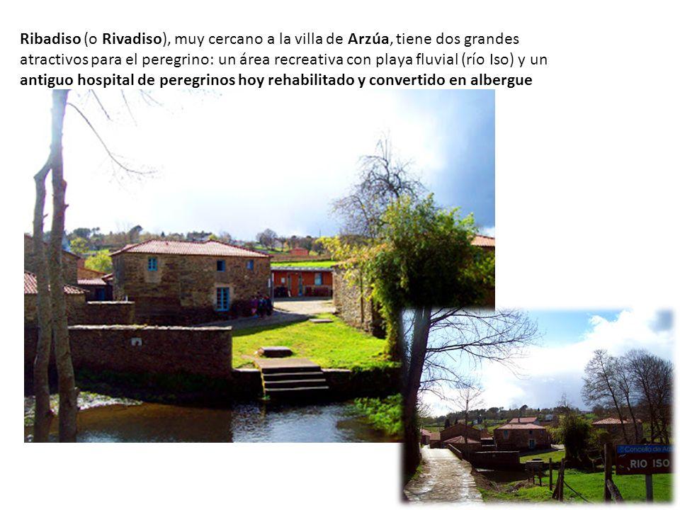 Ribadiso (o Rivadiso), muy cercano a la villa de Arzúa, tiene dos grandes atractivos para el peregrino: un área recreativa con playa fluvial (río Iso)
