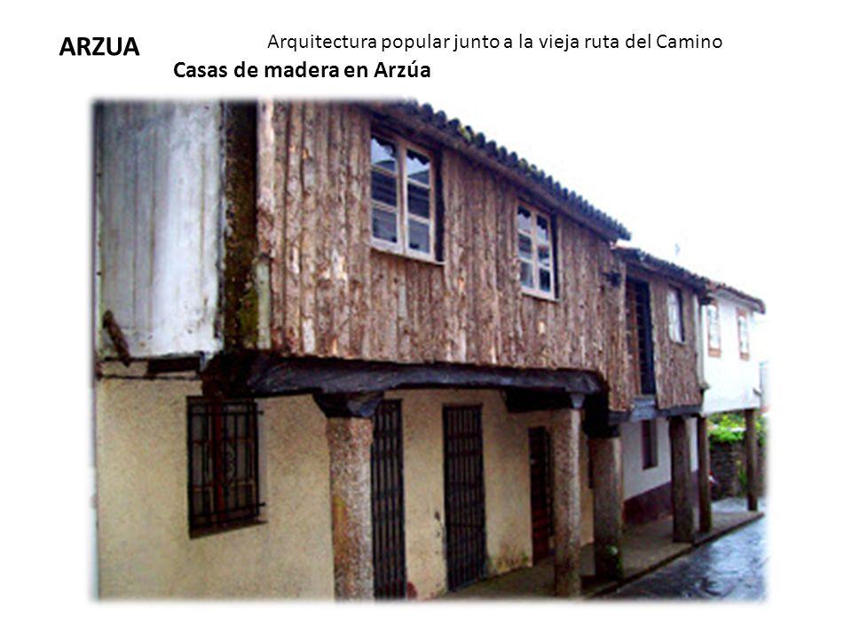 ARZUA Casas de madera en Arzúa Arquitectura popular junto a la vieja ruta del Camino