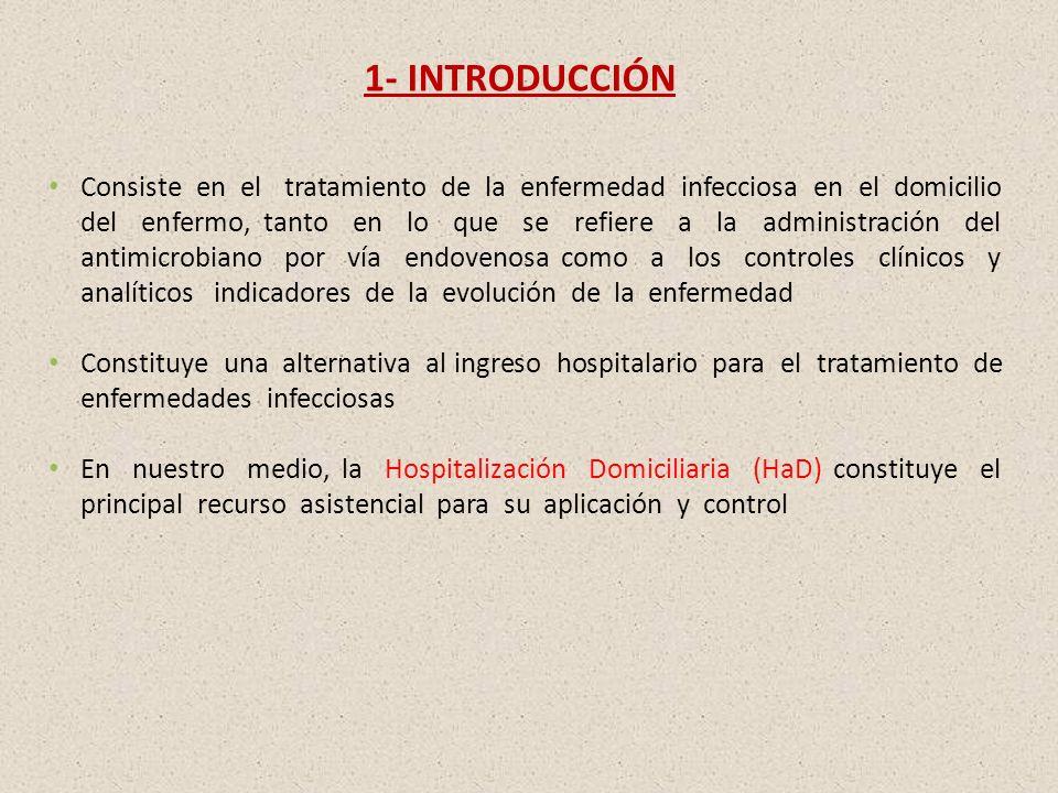 Consiste en el tratamiento de la enfermedad infecciosa en el domicilio del enfermo, tanto en lo que se refiere a la administración del antimicrobiano