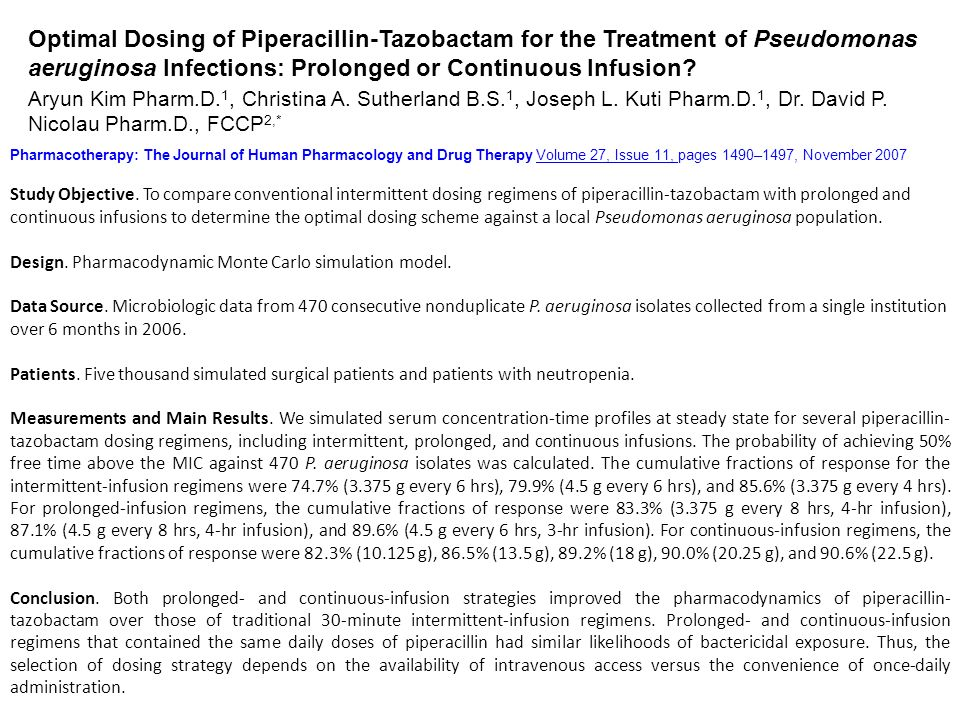 Optimal Dosing of Piperacillin-Tazobactam for the Treatment of Pseudomonas aeruginosa Infections: Prolonged or Continuous Infusion? Aryun Kim Pharm.D.