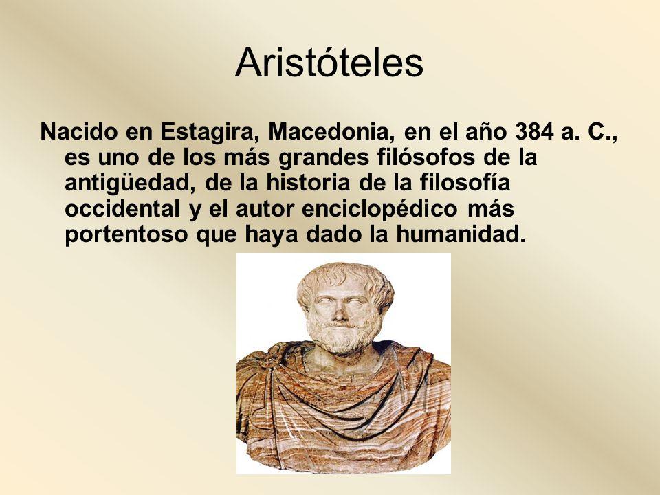 Nacido en Estagira, Macedonia, en el año 384 a. C., es uno de los más grandes filósofos de la antigüedad, de la historia de la filosofía occidental y