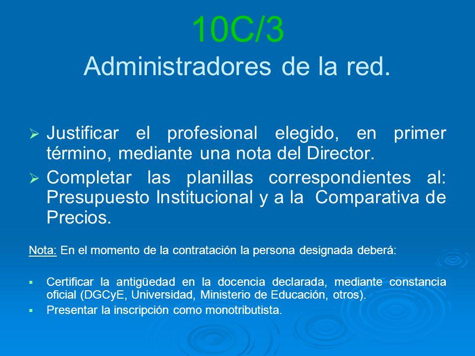 Justificar el profesional elegido, en primer término, mediante una nota del Director.