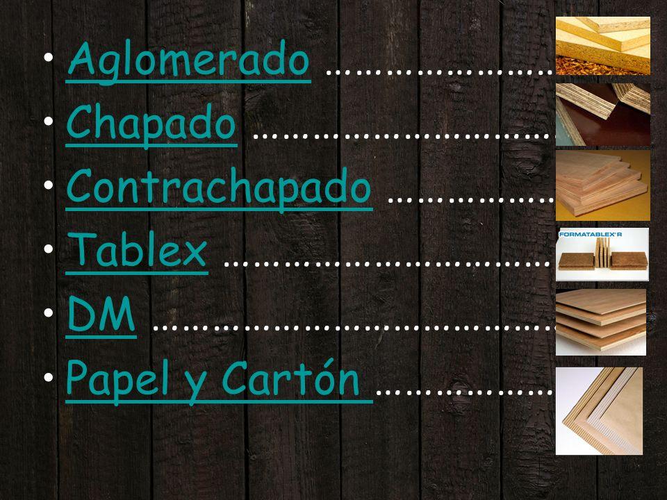 Aglomerado o Conglomerado Fabricación: esta formado por virutas y serrín de madera ( residuos de madera), a los que se le añade cola.