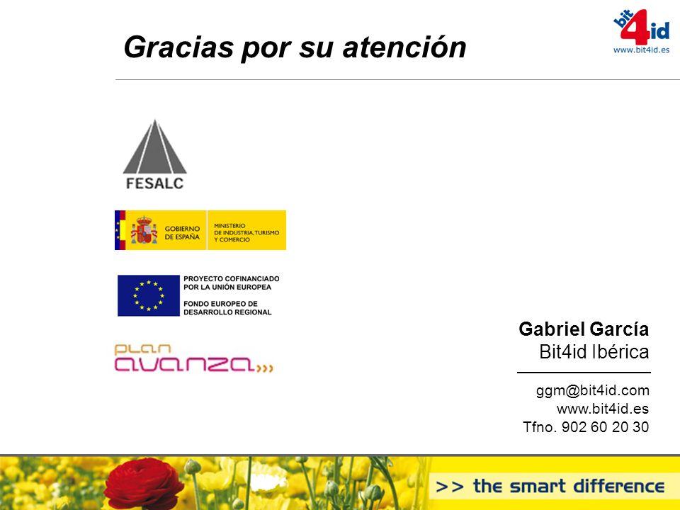 Gracias por su atención Gabriel García Bit4id Ibérica ggm@bit4id.com www.bit4id.es Tfno. 902 60 20 30