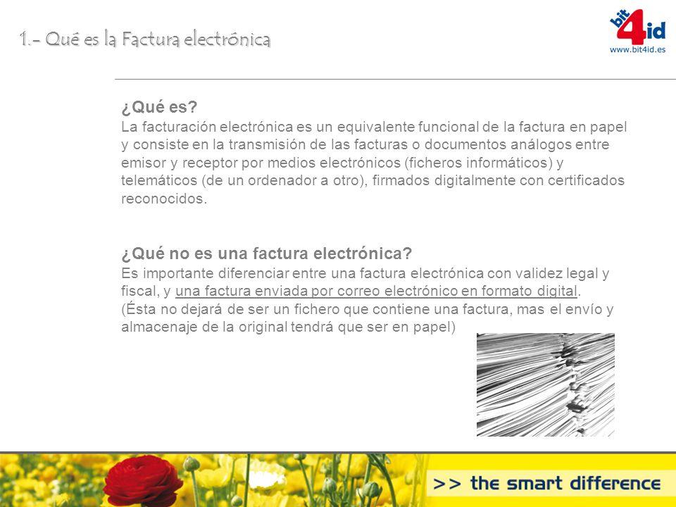 1.- Qué es la Factura electrónica ¿Qué es? La facturación electrónica es un equivalente funcional de la factura en papel y consiste en la transmisión