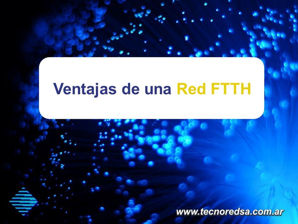 Ventajas de una Red FTTH