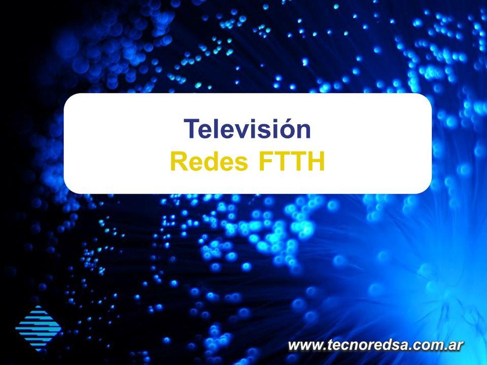 Televisión Redes FTTH