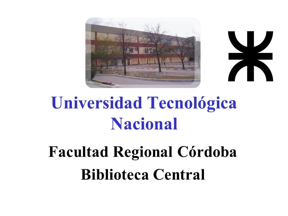Universidad Tecnológica Nacional Facultad Regional Córdoba Biblioteca Central