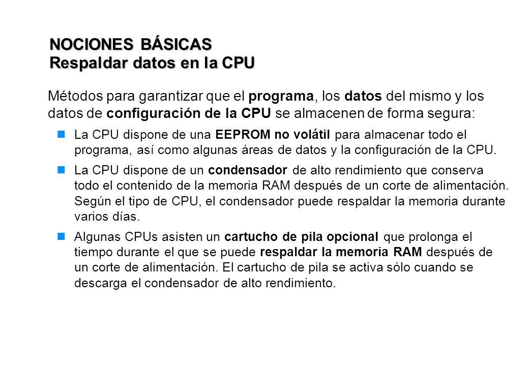 NOCIONES BÁSICAS Respaldar datos en la CPU Métodos para garantizar que el programa, los datos del mismo y los datos de configuración de la CPU se alma