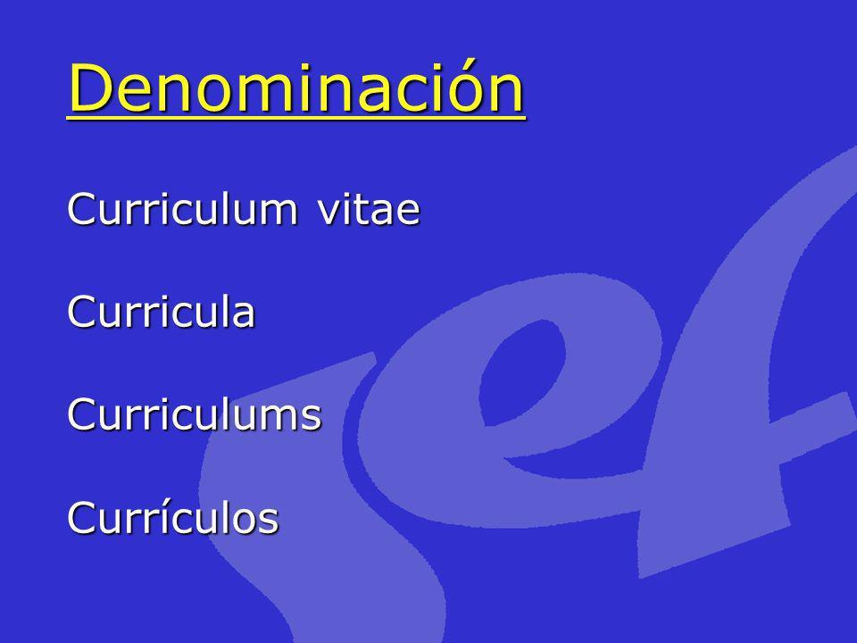 Denominación Curriculum vitae Curricula Curriculums Currículos