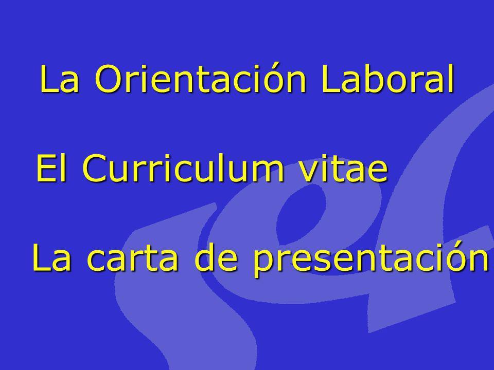 Información Instrumentos de Búsqueda Planificación de objetivos Autoestima Autoempleo La Orientación Laboral