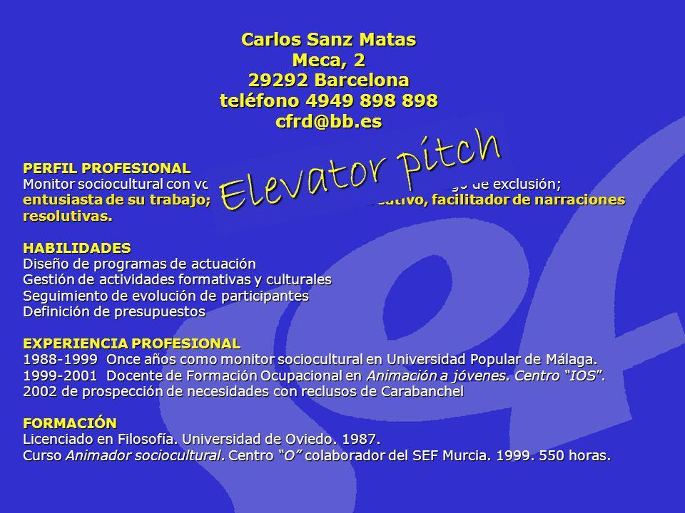PERFIL PROFESIONAL Monitor sociocultural con vocación de ayudar a personas en riesgo de exclusión; entusiasta de su trabajo; buen comunicador, creativ