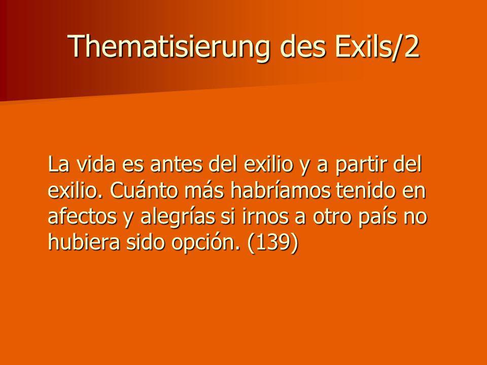Thematisierung des Exils/2 La vida es antes del exilio y a partir del exilio.