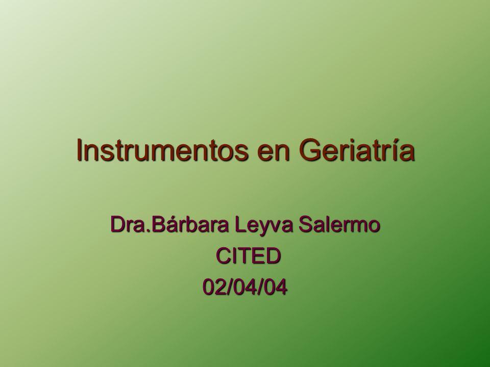 Objetivos 1- Conocer los instrumentos más utilizados en Geriatría.