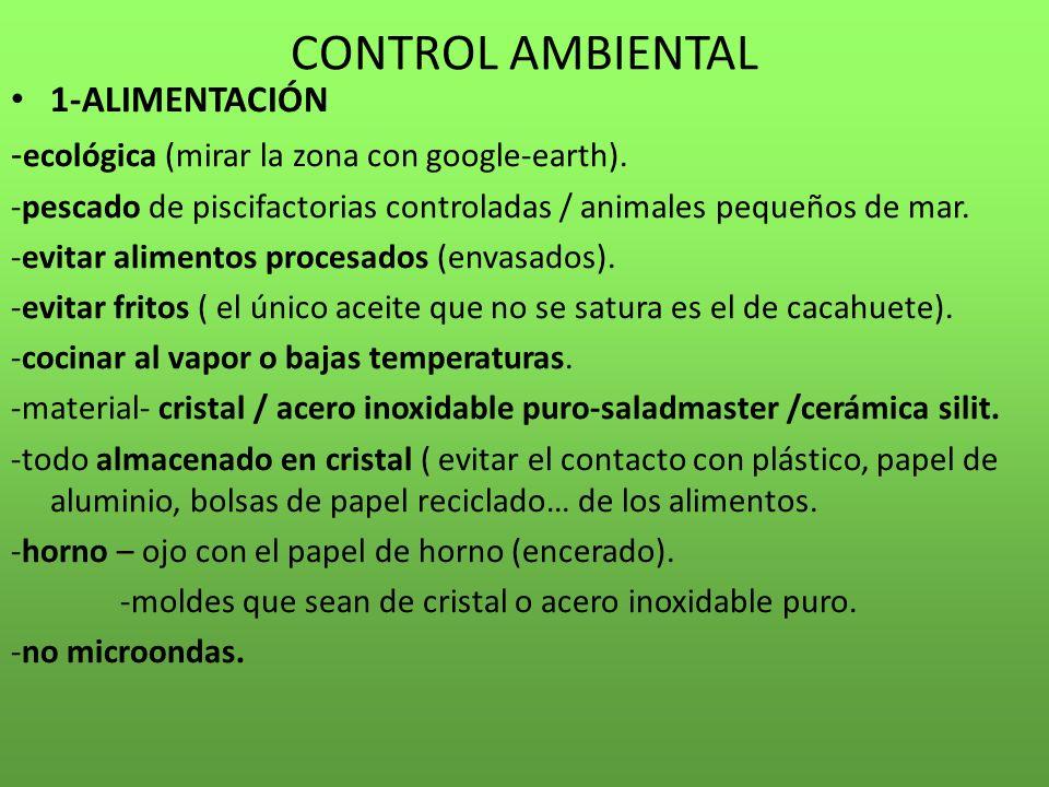 CONTROL AMBIENTAL 1-ALIMENTACIÓN - ecológica (mirar la zona con google-earth). -pescado de piscifactorias controladas / animales pequeños de mar. -evi