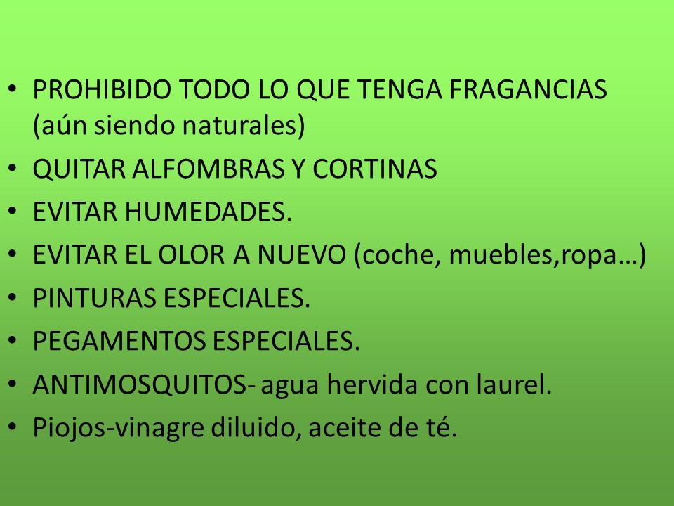 PROHIBIDO TODO LO QUE TENGA FRAGANCIAS (aún siendo naturales) QUITAR ALFOMBRAS Y CORTINAS EVITAR HUMEDADES.