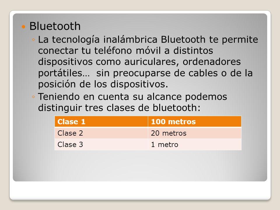 Bluetooth La tecnología inalámbrica Bluetooth te permite conectar tu teléfono móvil a distintos dispositivos como auriculares, ordenadores portátiles…