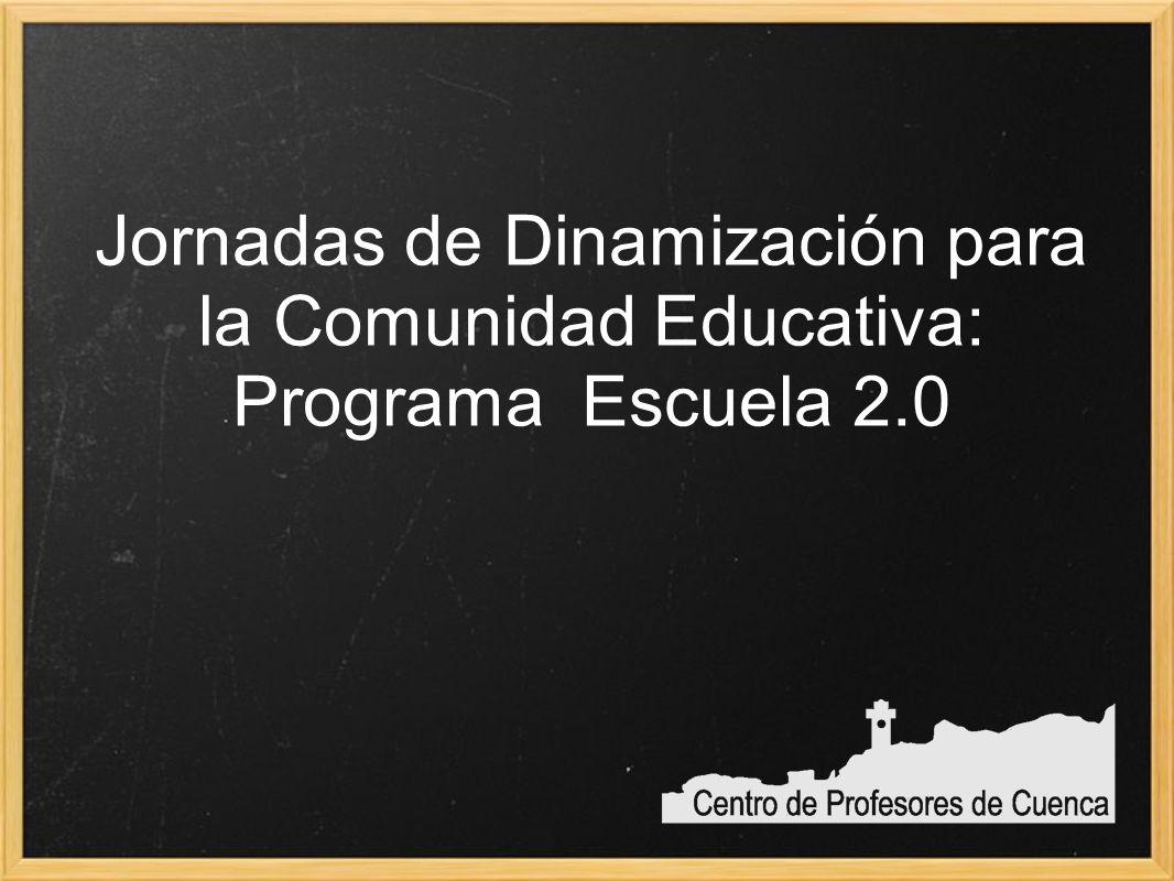 Jornadas de Dinamización para la Comunidad Educativa: Programa Escuela 2.0