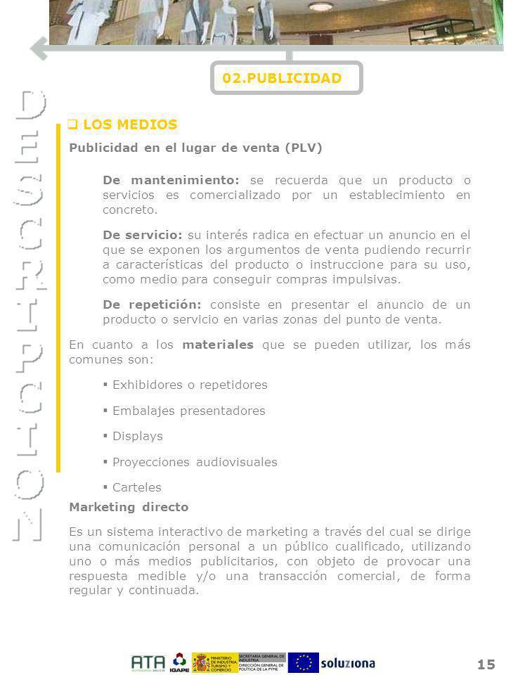 15 02.PUBLICIDAD De mantenimiento: se recuerda que un producto o servicios es comercializado por un establecimiento en concreto. De servicio: su inter