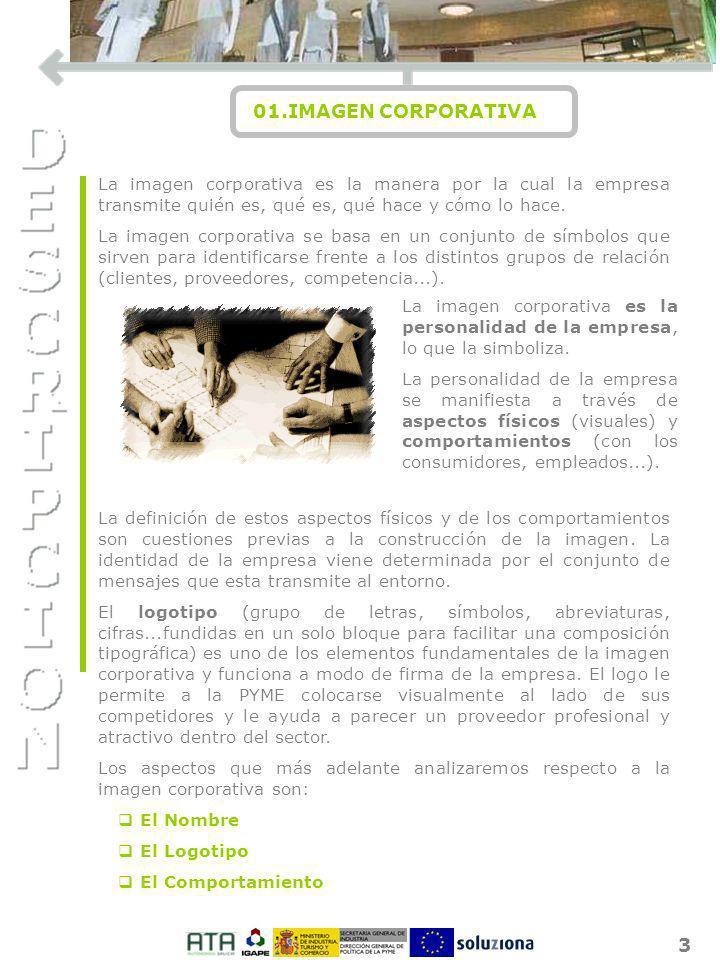 4 01.IMAGEN CORPORATIVA I O N Un ejemplo claro de uso de la imagen como aspecto diferenciador es el del Grupo Inditex.