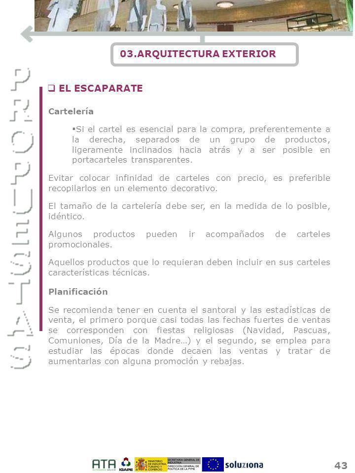 43 03.ARQUITECTURA EXTERIOR Cartelería Si el cartel es esencial para la compra, preferentemente a la derecha, separados de un grupo de productos, lige