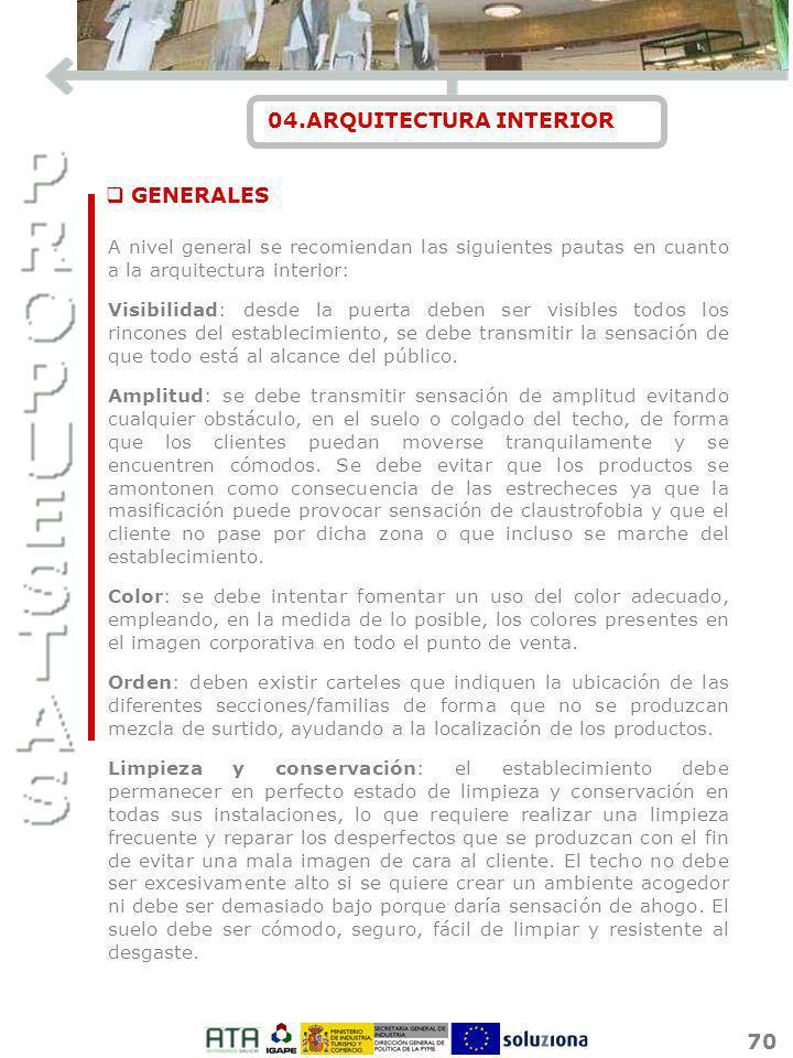 70 04.ARQUITECTURA INTERIOR A nivel general se recomiendan las siguientes pautas en cuanto a la arquitectura interior: Visibilidad: desde la puerta de