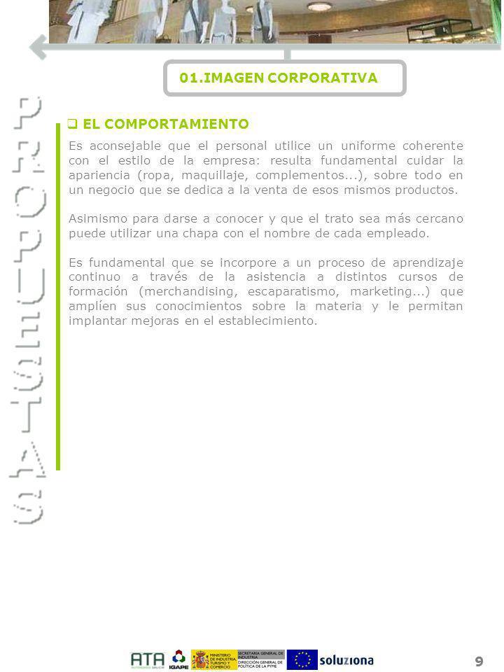 9 01.IMAGEN CORPORATIVA I O N q EL COMPORTAMIENTO Es aconsejable que el personal utilice un uniforme coherente con el estilo de la empresa: resulta fu