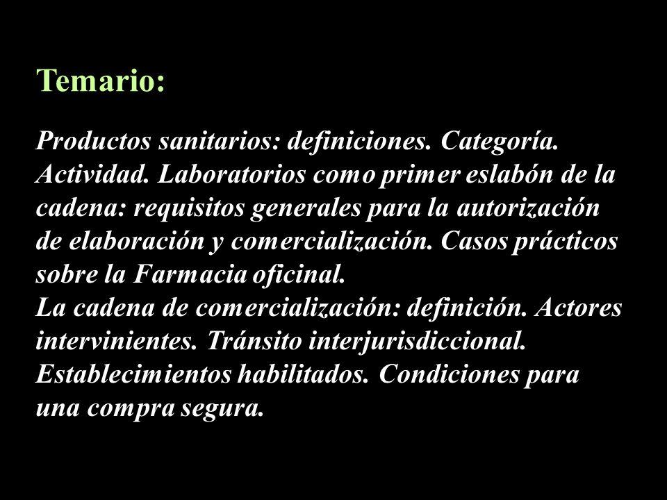 Productos sanitarios: definiciones. Categoría. Actividad. Laboratorios como primer eslabón de la cadena: requisitos generales para la autorización de