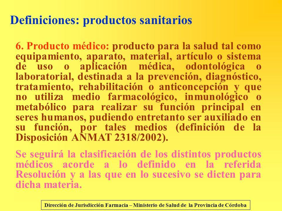 Definiciones: productos sanitarios 6. Producto médico: producto para la salud tal como equipamiento, aparato, material, artículo o sistema de uso o ap