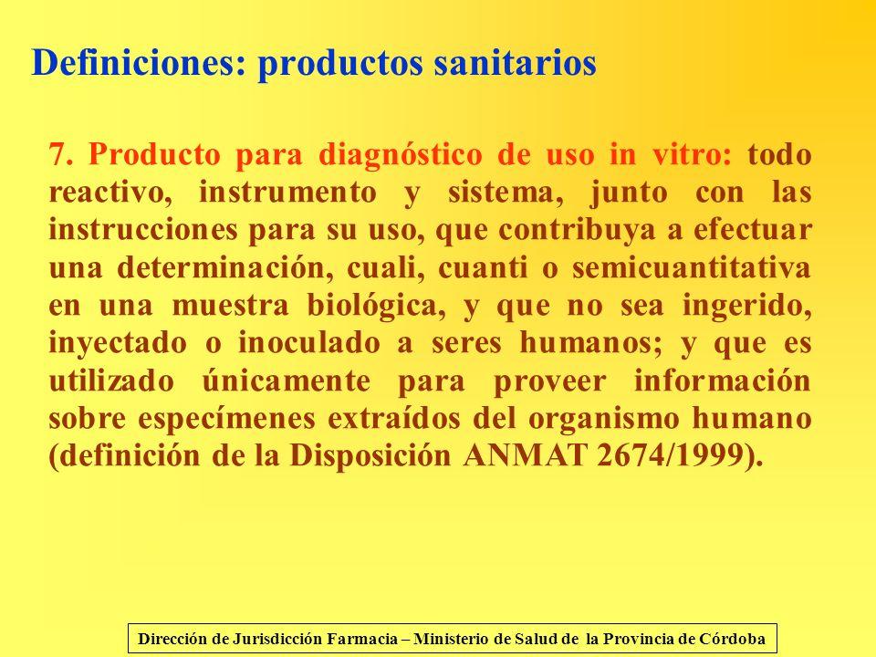 Definiciones: productos sanitarios 7. Producto para diagnóstico de uso in vitro: todo reactivo, instrumento y sistema, junto con las instrucciones par