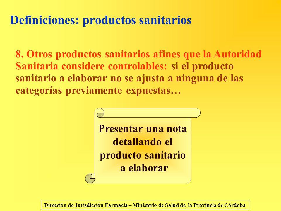 Definiciones: productos sanitarios 8. Otros productos sanitarios afines que la Autoridad Sanitaria considere controlables: si el producto sanitario a
