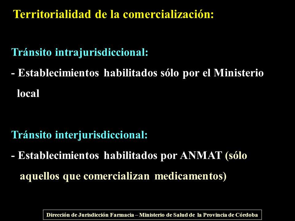 Territorialidad de la comercialización: Dirección de Jurisdicción Farmacia – Ministerio de Salud de la Provincia de Córdoba Tránsito intrajurisdiccion
