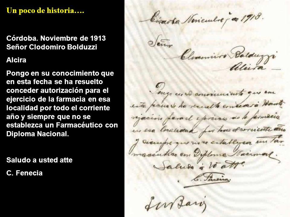 Un poco de historia…. Córdoba. Noviembre de 1913 Señor Clodomiro Bolduzzi Alcira Pongo en su conocimiento que en esta fecha se ha resuelto conceder au